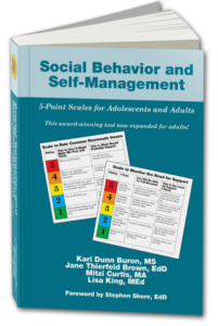 Social Behavior and Self-Management: 5-Point Scales for Adolescents and Adults - Kari Dunn Buron, MS, Jane Thierfeld Brown, EdD, Mitzi Curtis, MA, Lisa King, MEd Social Behavior and Self-Management: 5-Point Scales for Adolescents and Adults